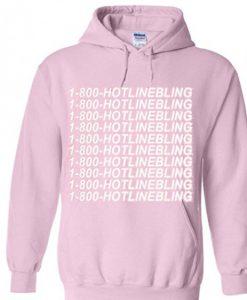 1-800-Hotlinebling Hoodie