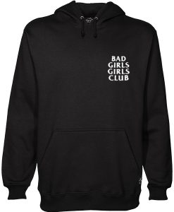 Bad Girls Girls Girls Club Hoodie