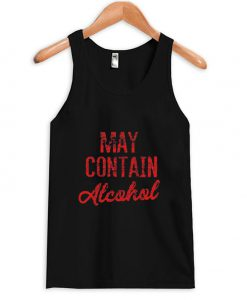 May Contain Alcohol tanktop