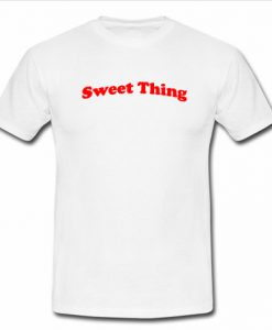 Sweet Thing T Shirt