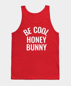 Be Cool Honey Bunny tank top