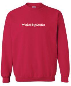 Wicked Big Sox Fan Red Sweatshirt