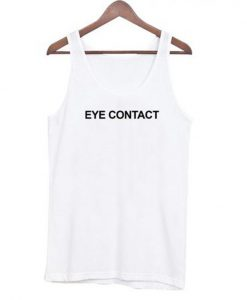 eye contact tanktop