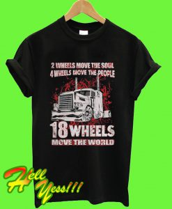 2 Wheels Move The Soul 4 Wheels Move The People T Shirt