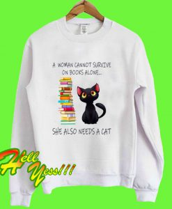 A Woman Cannot Survive On Books Alone Sweatshirt