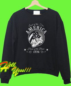 America Land of the Free Sweatshirt