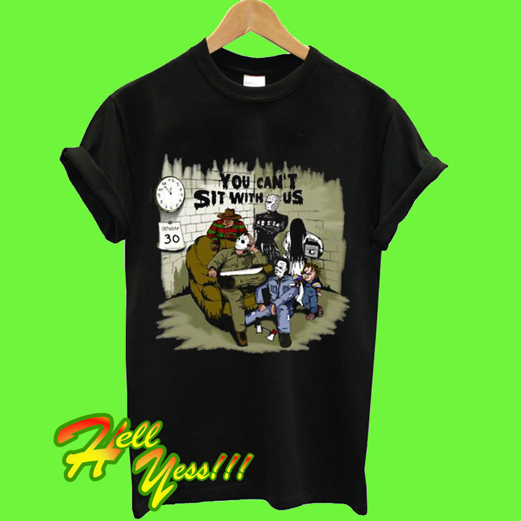 c05afa1ade You Can't Sit With Us T Shirt