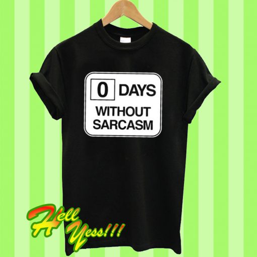 0-days-without-sarcasm-T-Sh