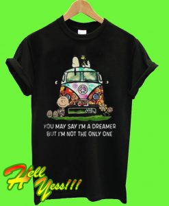 Snoopy and Charlie you may say I'm a dreamer but I'm not the only one T Shirt