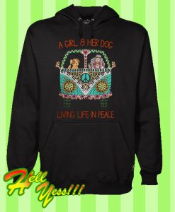 A girl and her dog living life in peace Hoodie