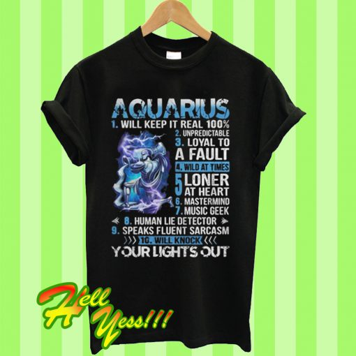 10 things Aquarius your lights out T Shirt