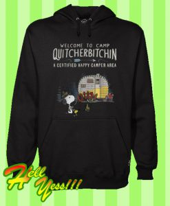 Welcome To Camp Quitcherbitchin a Certified Happy Camper Area Snoopy Hoodie