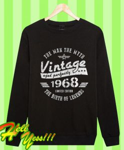 50th Birthday The Man The Myth Vintage 1968 Sweatshirt