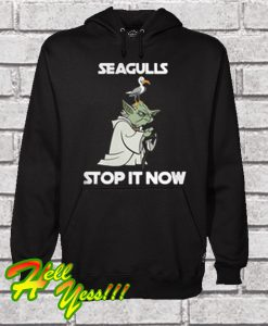 Yoda Seagulls Stop It Now Hoodie