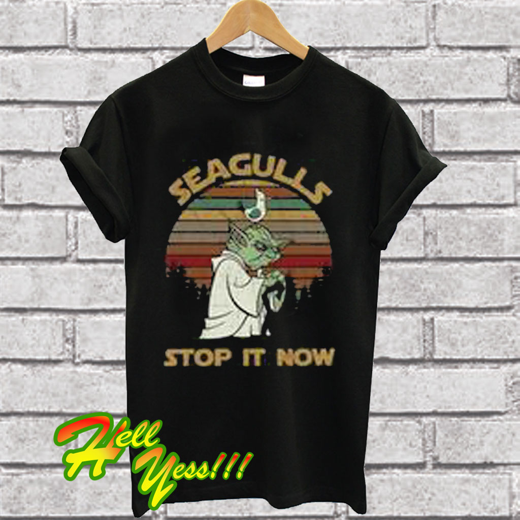 84fd74864 Hot Sunset retro style Yoda Seagulls stop it now T Shirt