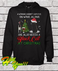 A woman cannot survive on wine alone she also needs a black cat at Christmas Hoodie