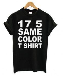 17 5 Same Color Black T Shirt