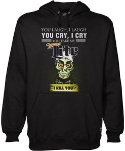 Achmed Miller Lite Coffee You Laugh I Laugh You Cry I Cry You Take My Coffee Hoodie