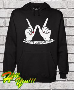 Whatever Forever Hoodie