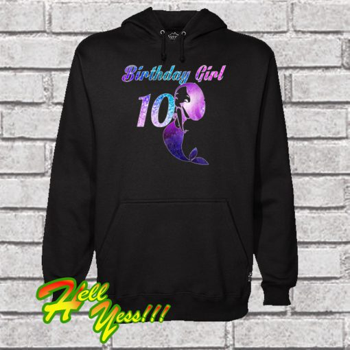 10th Birthday Girl Of Mermaid Hoodie