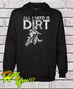 All I need is Dirt Biking Motocross Racing Hoodie