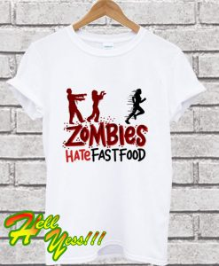 Zombies Hate Fast Food Funny T Shirt