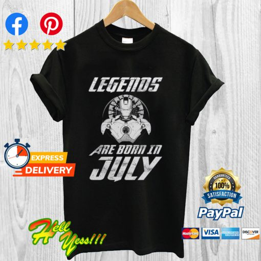 Iron Man Legends Are Born In July T Shirt