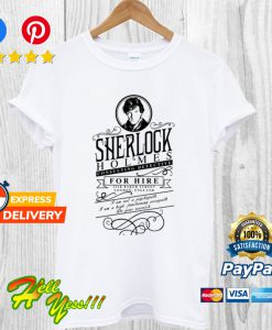 Sherlock Holmes Consulting Detective For Hire T Shirt