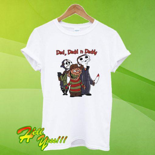 Ded Dedd N Deddy Jason Michael Freddy T Shirt