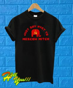 Just Say Nyet To Moscow Mitch T Shirt