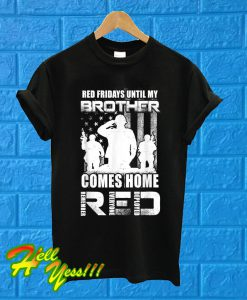 Red Friday Until My Brother Comes Home Military T Shirt