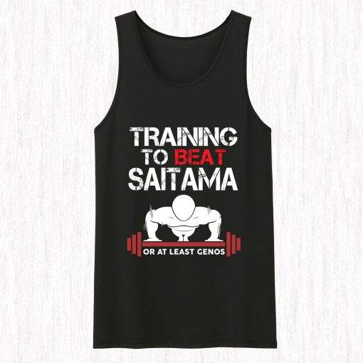 Training To Beat Saitama Or At Least Genos Tank Top