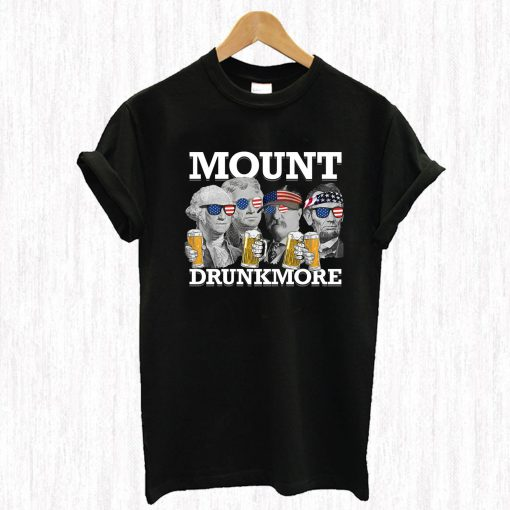 USA President 4th of July Mount Drunkmore Mount Rushmore T Shirt